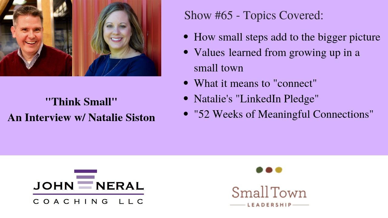 """Show #65 – """"Think Small"""" An Interview w/ Natalie Siston from Small Town Leadership"""
