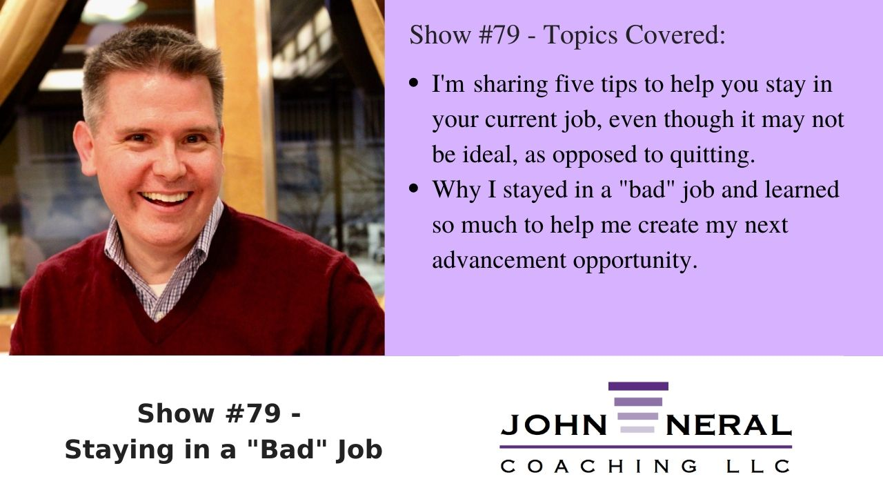 """Show #79 – Staying in a """"Bad"""" Job"""