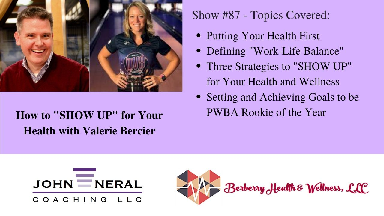 "Show #87 – How to ""SHOW UP"" for Your Health with Valerie Bercier"