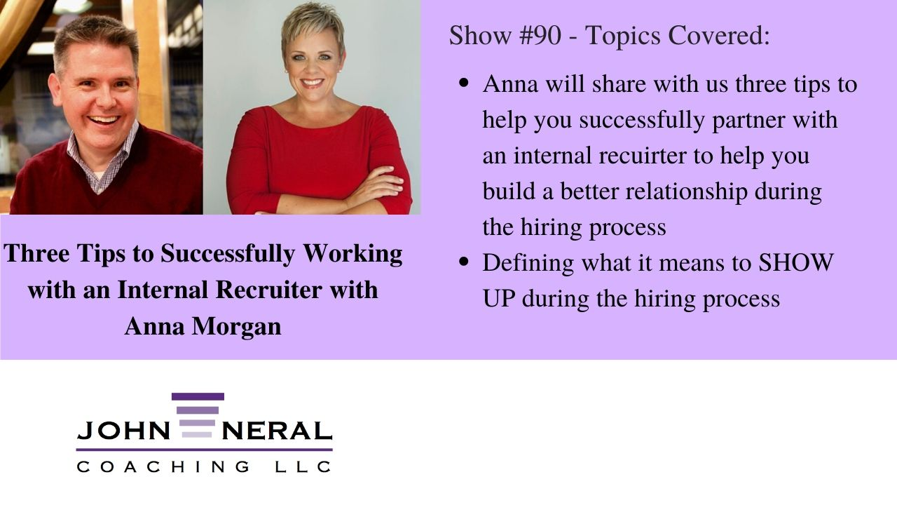 Show #90 – Three Tips to Working with an Internal Recruiter with Anna Morgan