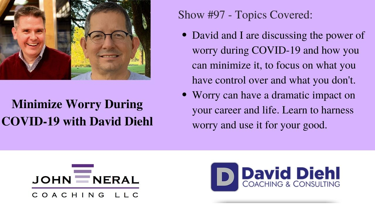 Show #97 – Managing Worry During COVID-19 with David Diehl