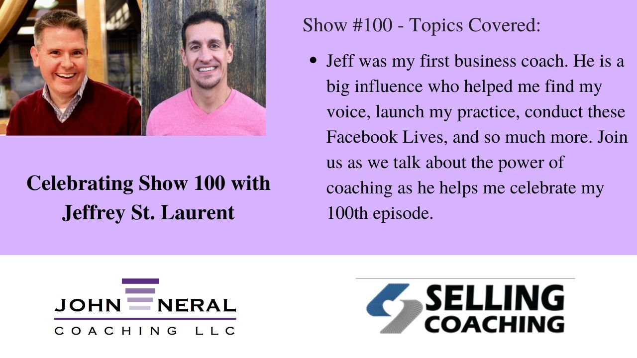 Show #100 – The Power of Coaching with Jeffrey St. Laurent