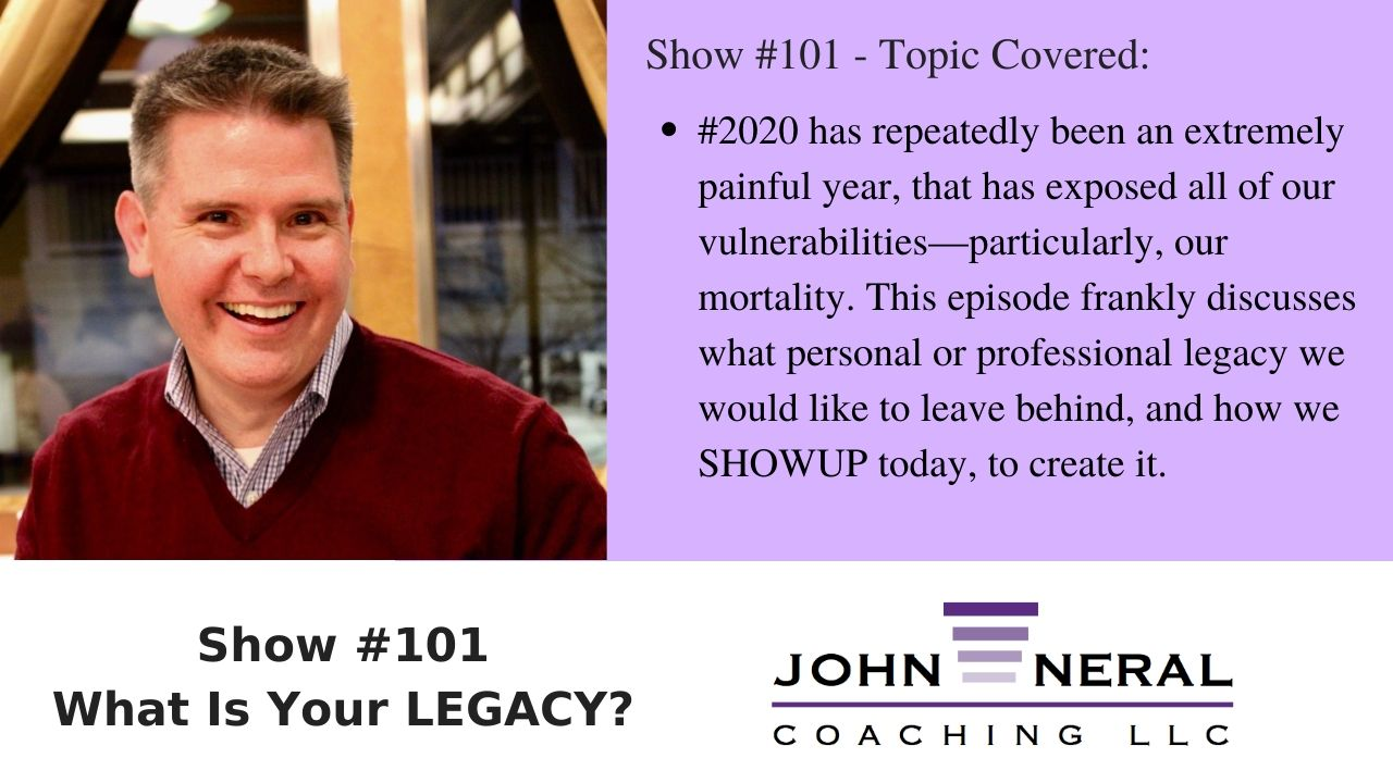 Show #101 – What is Your Legacy?