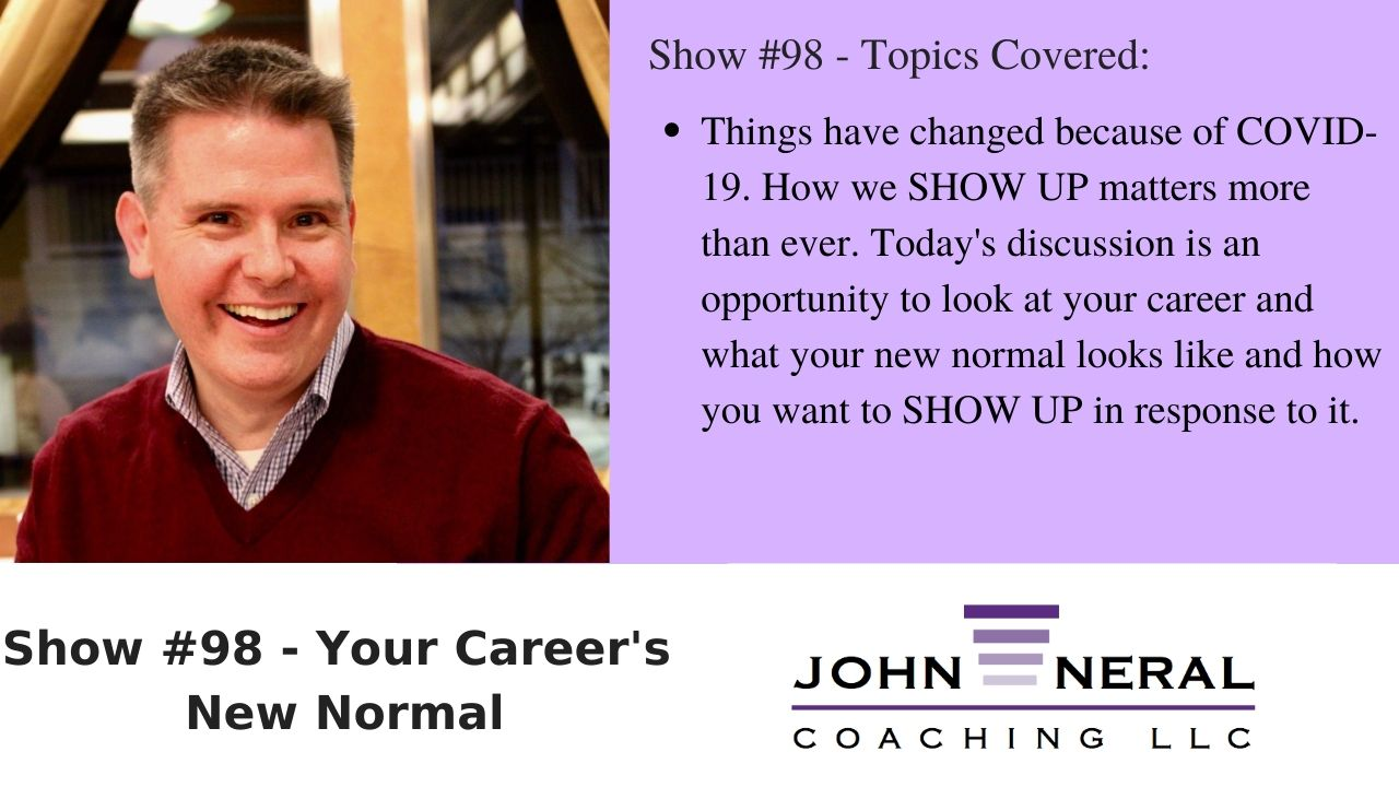 Show #98 – Your Career's New Normal