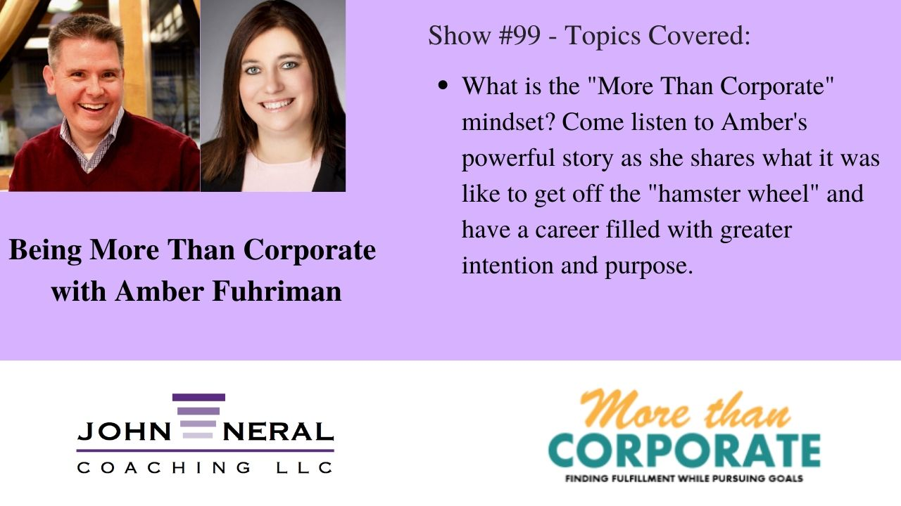 Show #99 – Being More Than Corporate with Amber Furhiman